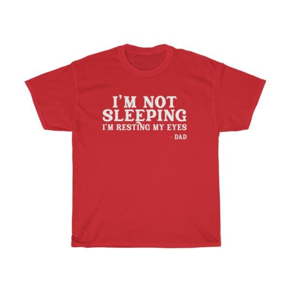 Father's Day I'm Not Sleeping I'm Resting My Eyes t shirt red
