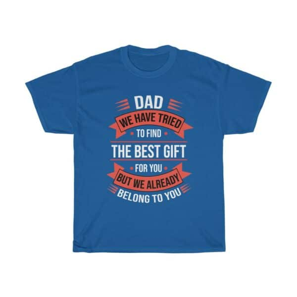 Dad The Best Gift Father's Day T shirt