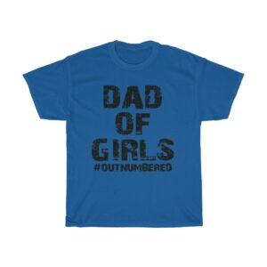 Father's Day Dad Of Girls Outnumbered t shirt blue