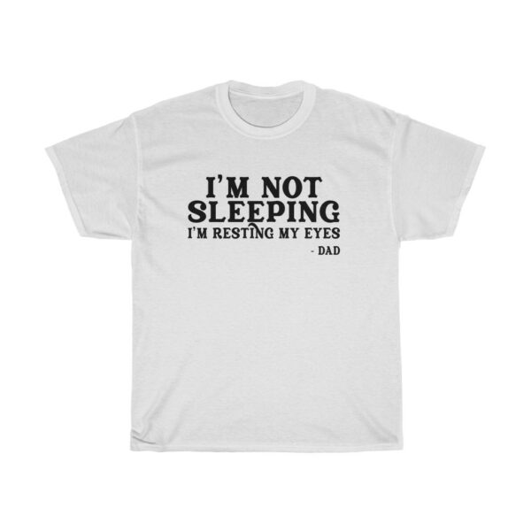 Father's Day I'm Not Sleeping I'm Resting My Eyes t shirt