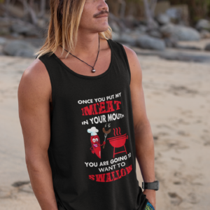 Once You Put My Meat In Your Mouth Tank Top